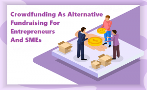Crowdfunding as an alternative funding for entrepreneurs